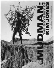 Mudman: The Odyssey of Kim Jones, edited by Sandra Q. Firmin and Julie Joyce (MIT)