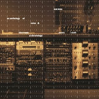 Anthology Of Noise & Electronic Music #6